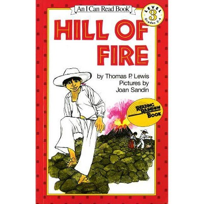 Hill of Fire - (I Can Read Books: Level 3) by  Thomas P Lewis (Paperback)