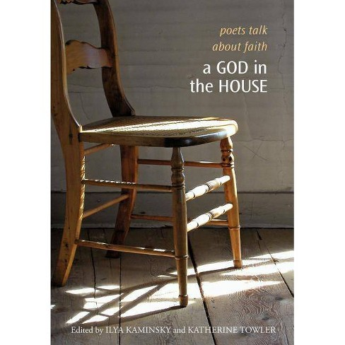 A God in the House: Poets Talk about Faith - (Paperback) - image 1 of 1