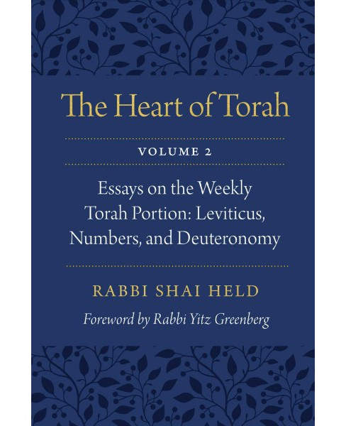 Heart of Torah : Essays on the Weekly Torah Portion: Leviticus, Numbers, and Deuteronomy (Vol 2) - image 1 of 1