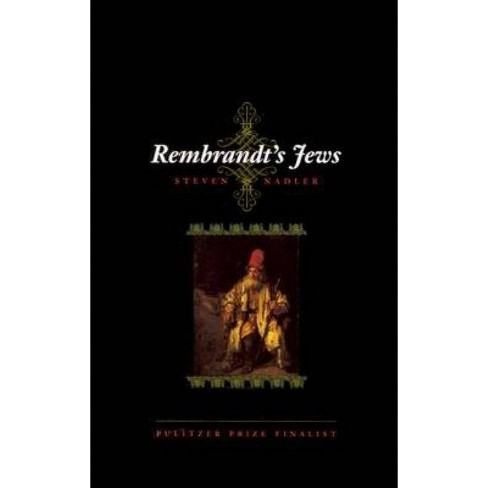 Rembrandt's Jews - 2 Edition by  Steven Nadler (Paperback) - image 1 of 1