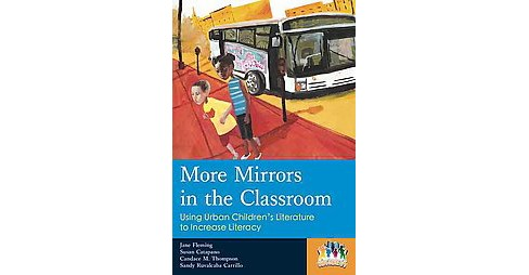 More Mirrors in the Classroom : Using Urban Children's Literature to Increase Literacy (Paperback) - image 1 of 1