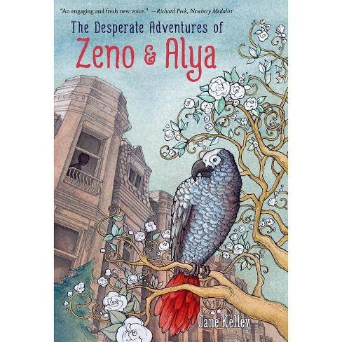 The Desperate Adventures of Zeno and Alya - by  Jane Kelley (Hardcover) - image 1 of 1
