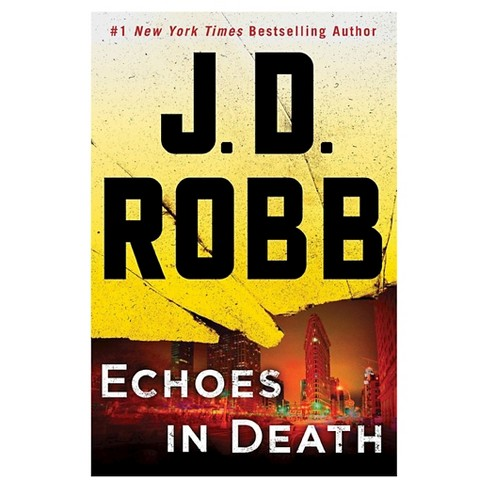 Echoes in Death (In Death Series #44) (Hardcover) (J. D. Robb) - image 1 of 1