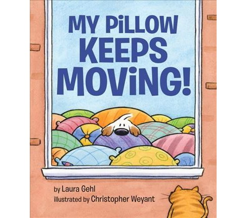 My Pillow Keeps Moving -  by Laura Gehl (School And Library) - image 1 of 1