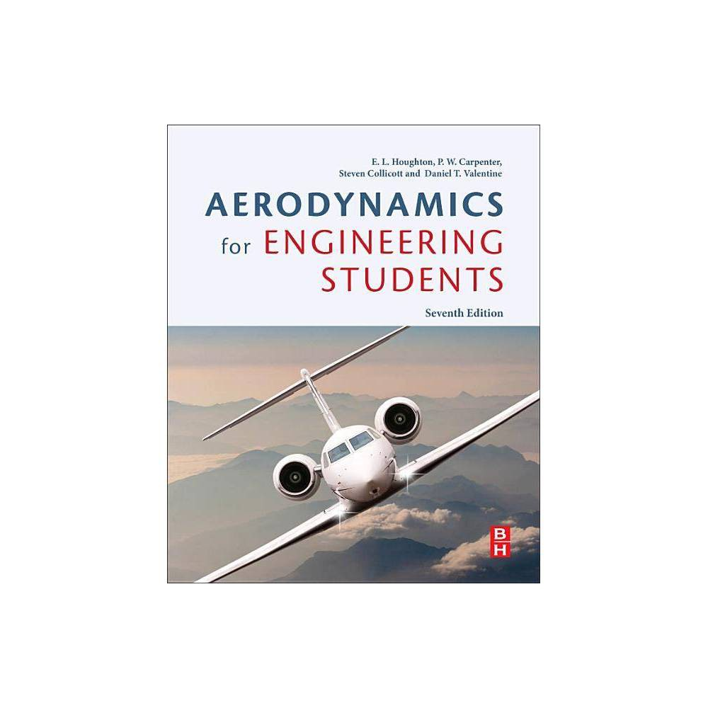 Aerodynamics For Engineering Students 7th Edition By E L Houghton P W Carpenter Steven H Collicott Daniel Valentine Paperback