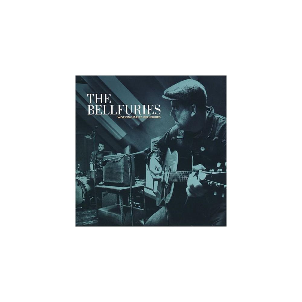 Bellfuries - Workingman's Bellfuries (Vinyl)
