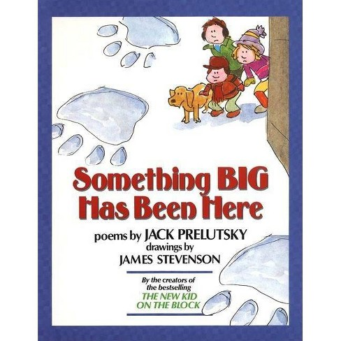 Something Big Has Been Here - by  Jack Prelutsky (Hardcover) - image 1 of 1