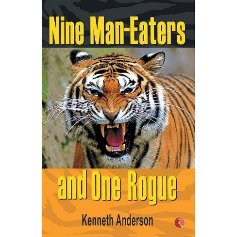 Nine Man Eaters and One Rogue - by  Kenneth Anderson (Paperback) - image 1 of 1
