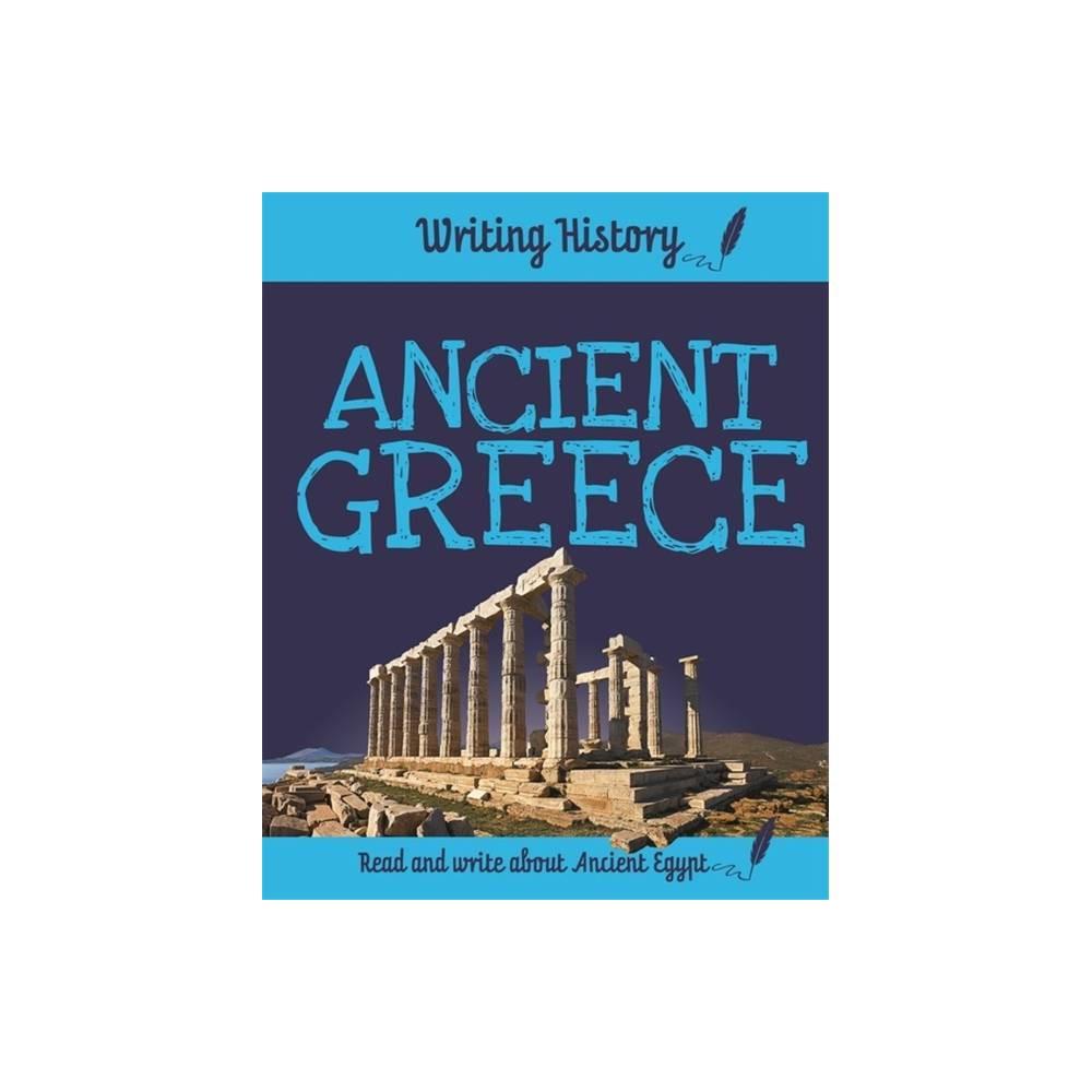 Writing History Ancient Greece By Anita Ganeri Paperback