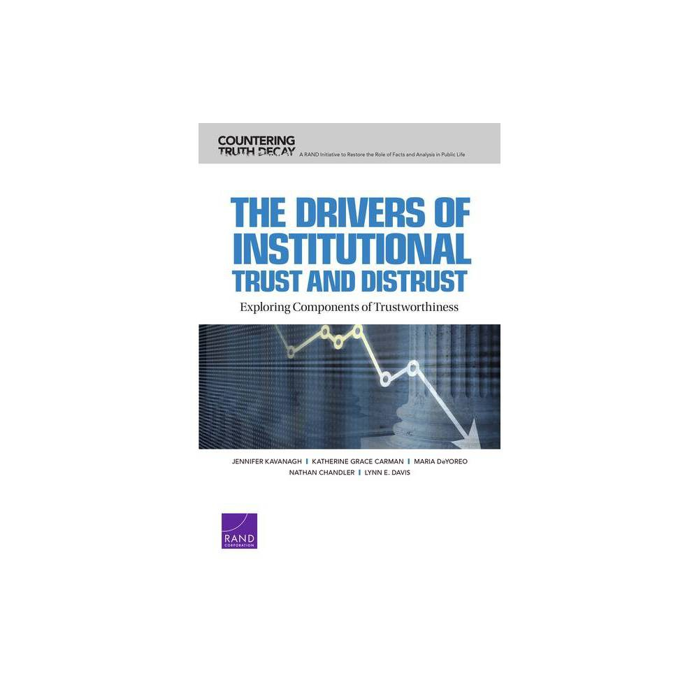 Drivers Of Institutional Trust And Distrust By Jennifer Kavanagh Katherine Grace Carman Maria Deyoreo Paperback