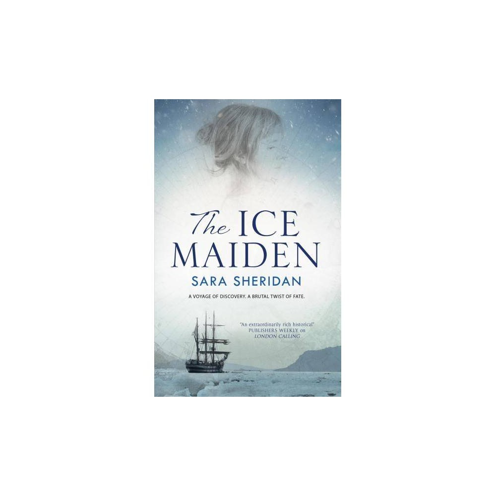 Ice Maiden : A Historical Adventure With a Paranormal Twist - Lrg by Sara Sheridan (Hardcover)