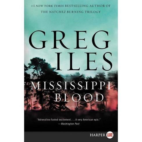 Mississippi Blood - (Penn Cage Novels) by  Greg Iles (Paperback) - image 1 of 1