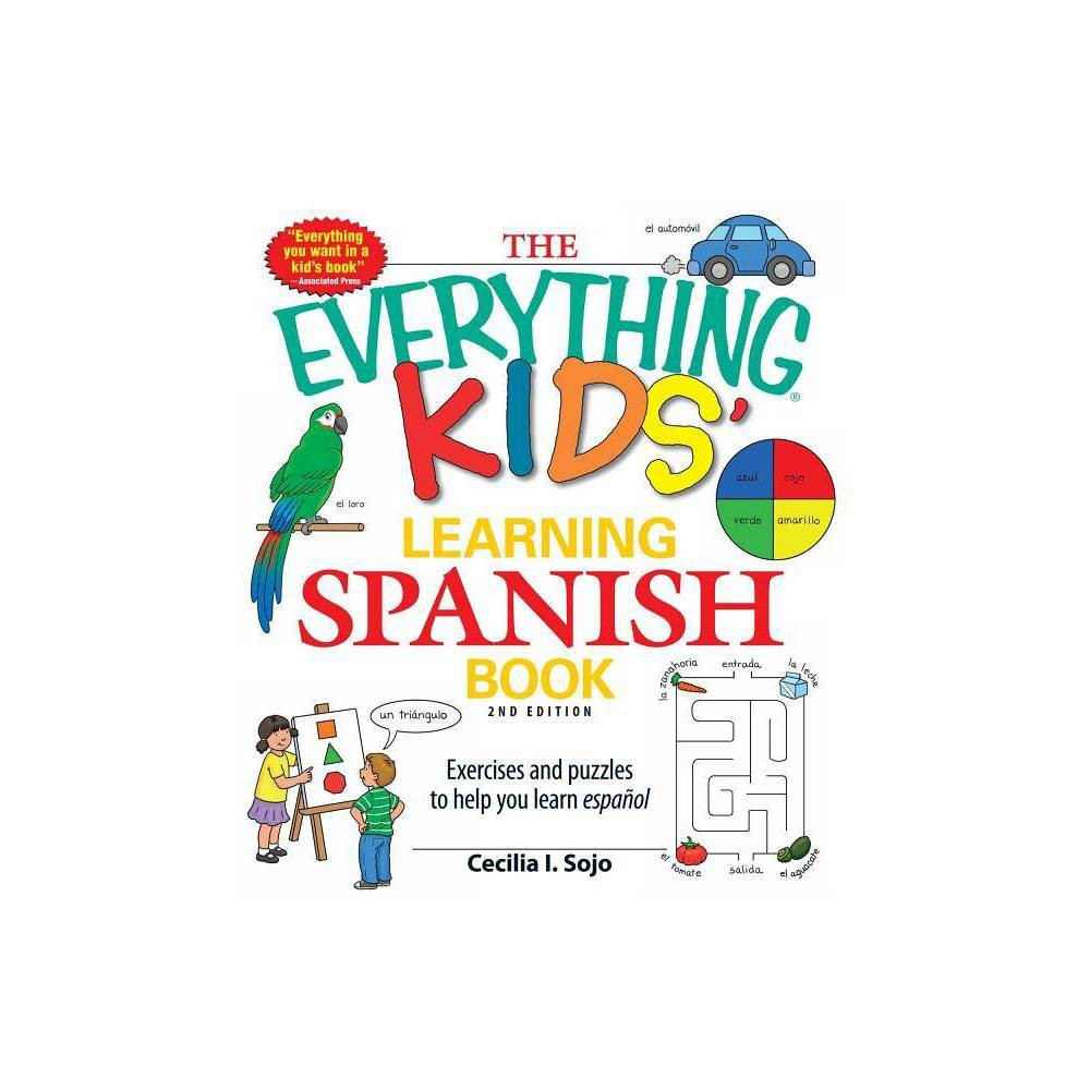 The Everything Kids' Learning Spanish Book - (Everything Kids) 2 Edition by Cecila I Sojo