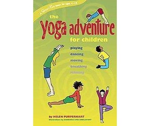 Yoga Adventure for Children : Playing, Dancing, Moving, Breathing, Relaxing (Paperback) (Helen - image 1 of 1