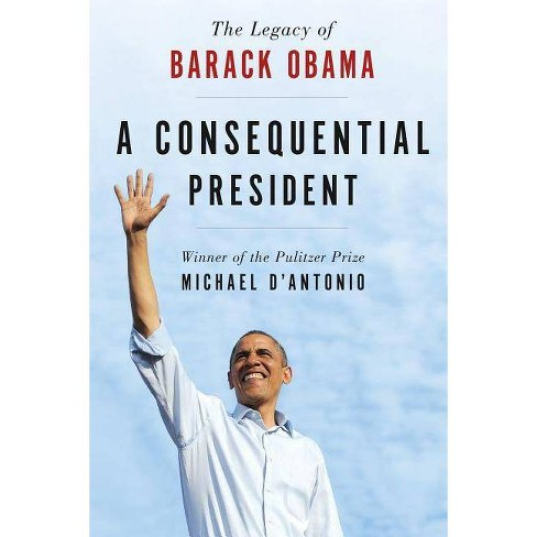 A Consequential President - by  Michael D'Antonio (Paperback) - image 1 of 1