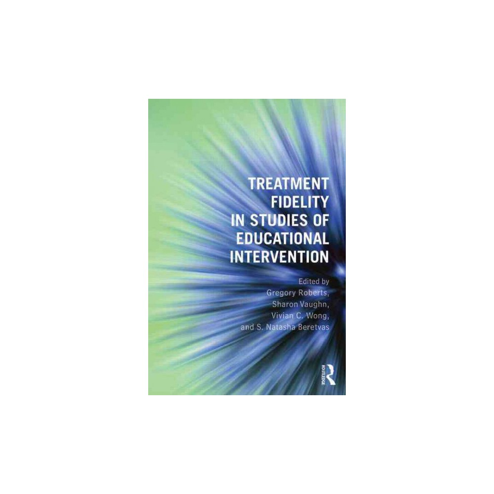 Treatment Fidelity in Studies of Educational Intervention (Paperback)