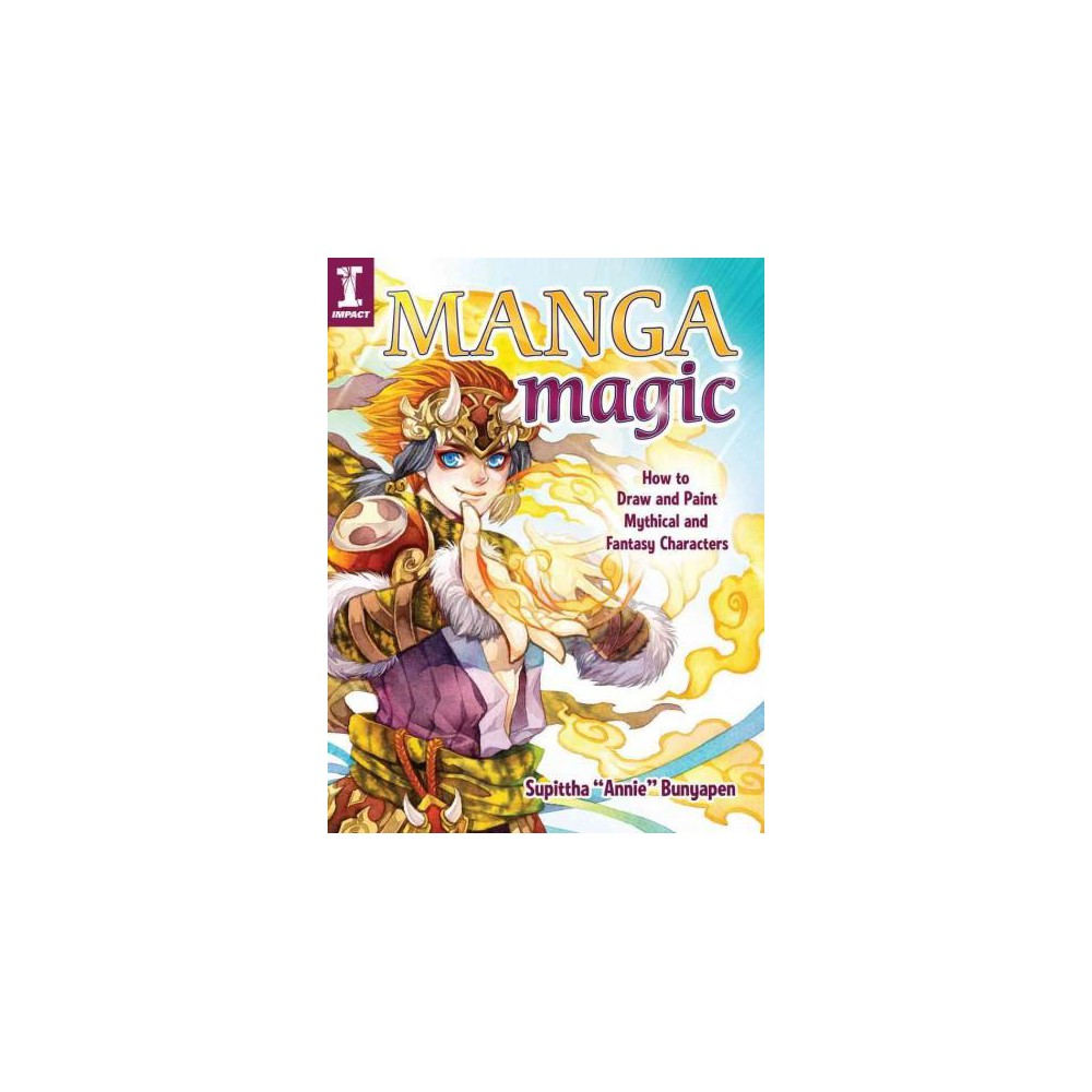 Manga Magic : How to Draw and Color Mythical and Fantasy Characters (Paperback) (Supittha Bunyapen)