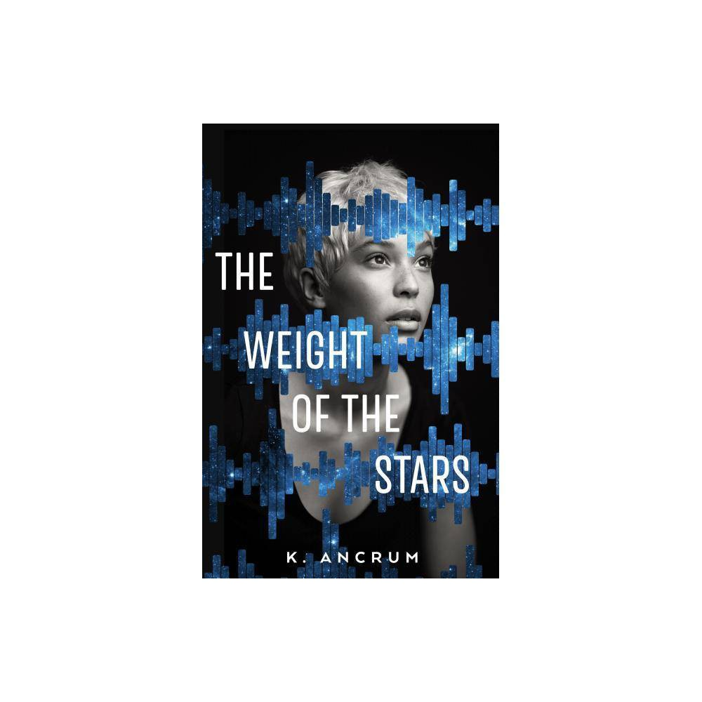 The Weight Of The Stars By K Ancrum Hardcover