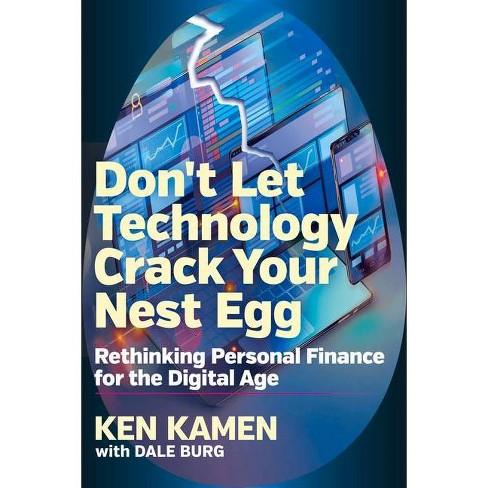Don't Let Technology Crack Your Nest Egg - by  Ken Kamen & Dale Burg (Hardcover) - image 1 of 1