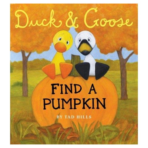 Duck & Goose Find a Pumpkin (Board) by Tad Hills - image 1 of 1