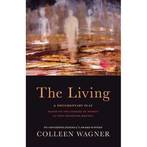The Living - by  Colleen Wagner (Paperback) - image 1 of 1