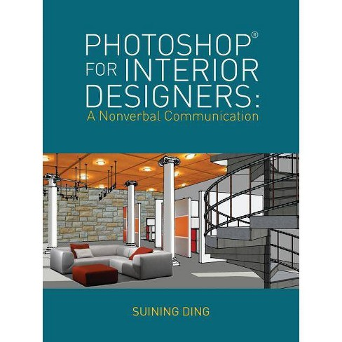Photoshop(r) for Interior Designers - by Suining Ding (Paperback)
