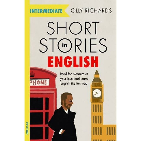 Short Stories in English for Intermediate Learners - by  Olly Richards (Paperback) - image 1 of 1