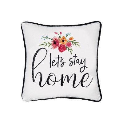 """C&F Home 10"""" x 10"""" Let's Stay Home Embroidered Pillow"""