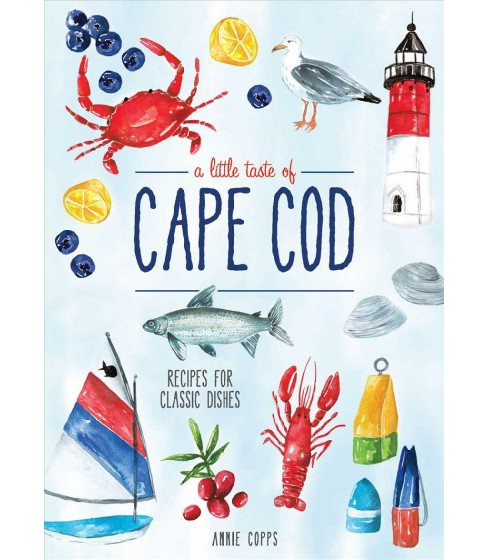 Little Taste of Cape Cod : Recipes for Classic Dishes -  by Annie B. Copps (Hardcover) - image 1 of 1