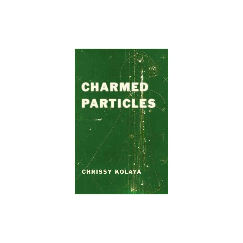 Charmed Particles (Paperback) (Chrissy Kolaya)