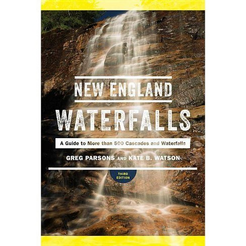 New England Waterfalls - 3 Edition by  Greg Parsons & Kate B Watson (Paperback) - image 1 of 1