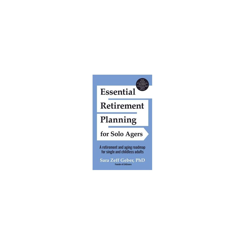 Essential Retirement Planning for Solo Agers : A Retirement and Aging Roadmap for Single and Childless