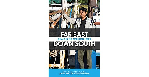 Far East, Down South : Asians in the American South (Hardcover) - image 1 of 1