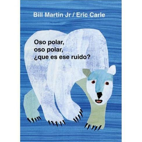 Oso Polar, Oso Polar, Que Es Ese Ruido? - (Brown Bear and Friends) by  Bill Martin (Board_book) - image 1 of 1