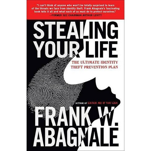 Stealing Your Life - by  Frank W Abagnale (Paperback) - image 1 of 1