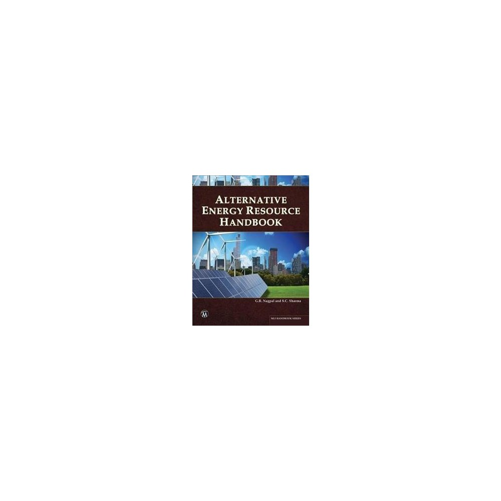 Alternative Energy Resource Handbook - by G. R. Nagpal & S. C. Sharma (Hardcover)