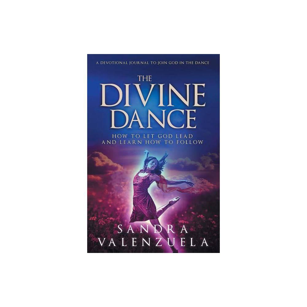 The Divine Dance By Valenzuela Sandra Paperback