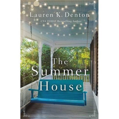 The Summer House - by  Lauren K Denton (Hardcover) - image 1 of 1