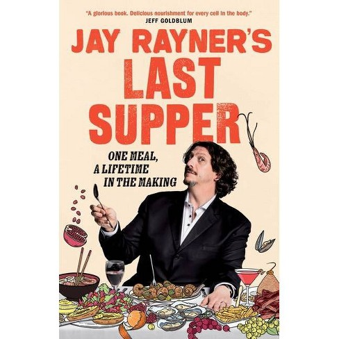 Jay Rayner's Last Supper - (Hardcover) - image 1 of 1