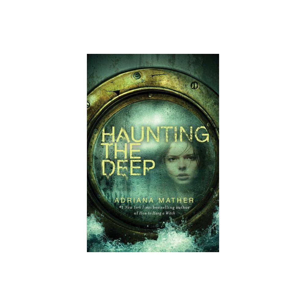 Haunting The Deep By Adriana Mather Hardcover