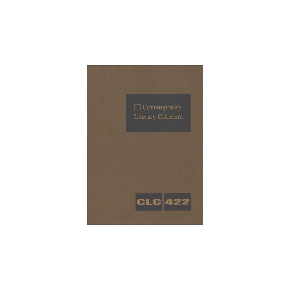 Contemporary Literary Criticism : Criticism of the Works of Today's Novelists, Poets, Playwrights,