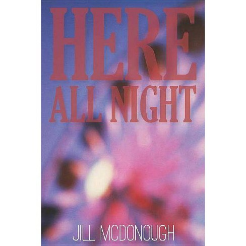 Here All Night - by  Jill McDonough (Paperback) - image 1 of 1