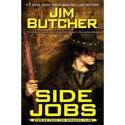 Side Jobs: Stories from the Dresden Files (Paperback) by Jim Butcher