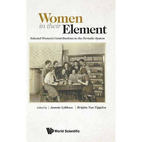 Women in Their Element: Selected Women's Contributions to the Periodic System - (Hardcover) - image 1 of 1