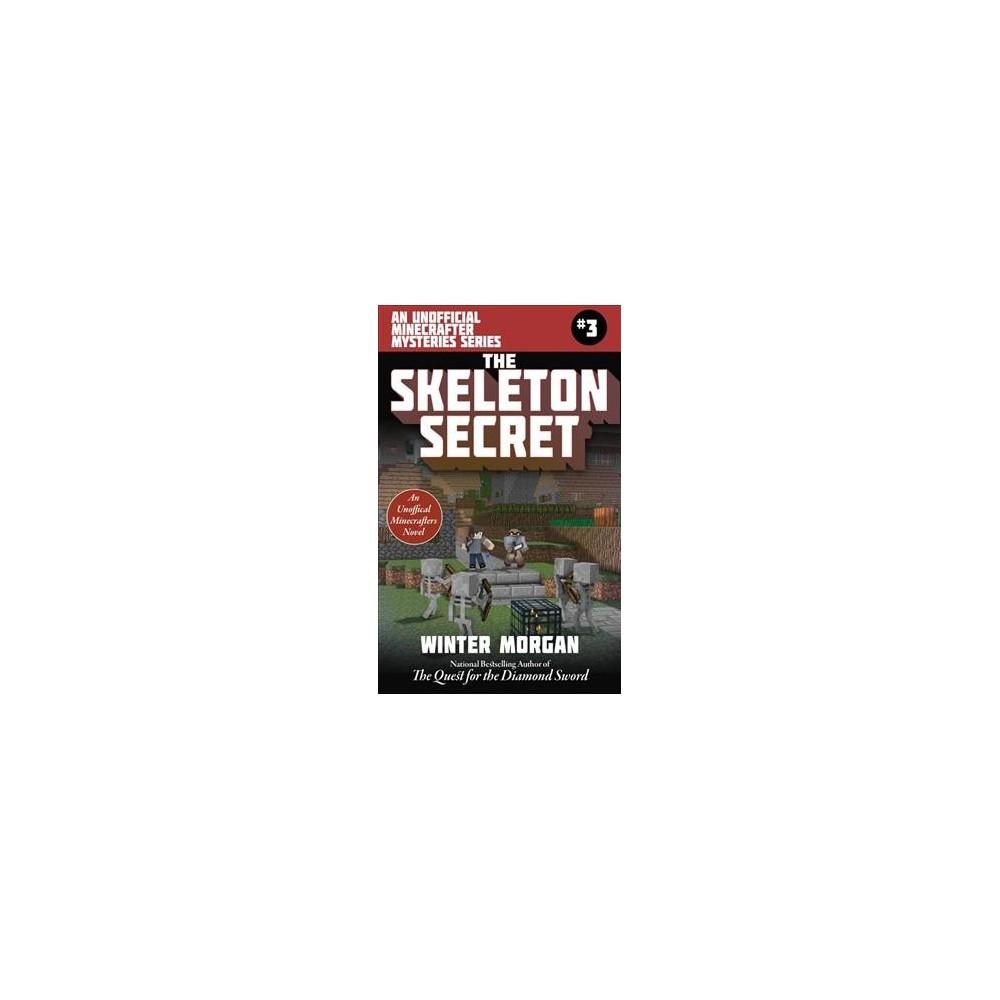 Skeleton Secret - (Minecraft Gamer's Adventure) by Winter Morgan (Paperback)