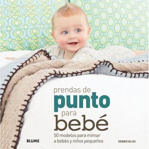 Prendas de Punto Para Bebe - by  Debbie Bliss (Paperback) - image 1 of 1
