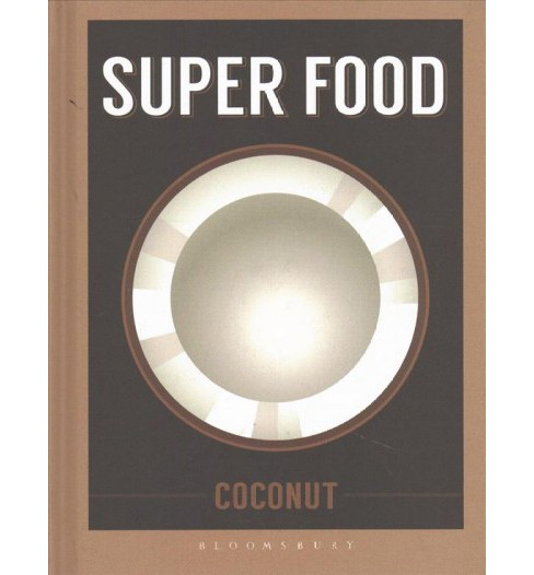 Coconut -  (Superfoods) (Hardcover) - image 1 of 1