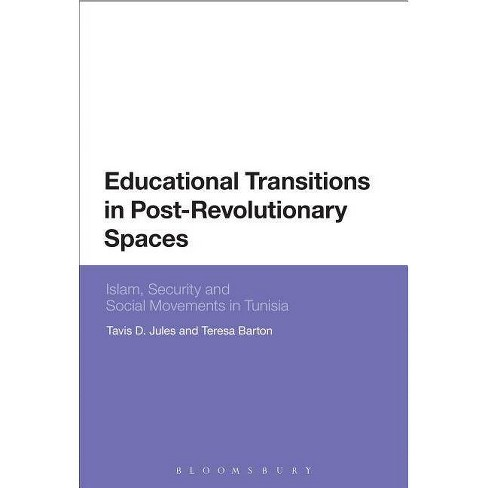 Educational Transitions in Post-Revolutionary Spaces - by  Tavis Deryck Jules & Teresa Barton - image 1 of 1