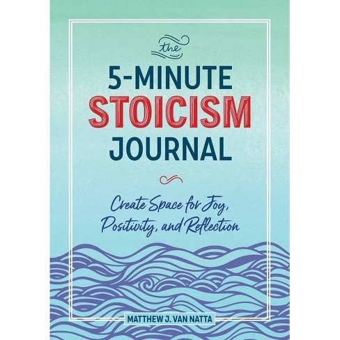 The 5-Minute Stoicism Journal - by  Matthew Van Natta (Paperback) - image 1 of 1