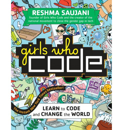 Learn to Code and Change the World -  Reprint (Girls Who Code) by Reshma Saujani (Paperback) - image 1 of 1